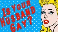 """Tuo marito è gay? Chiediglielo. Aspetta, è meglio chiederlo a Google.Sei in buona compagnia. Molte mogli preoccupate lo vogliono sapere. """"Gay"""" seguita da """"mio marito è"""" è la parola più popolare della ricerca, precede""""mio marito ha una relazione"""" e """"mio marito è depresso"""".Lo stesso tipo di ricerca vale sull'orientamento sessuale […]"""