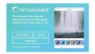 Windowed è una semplice nuova applicazione, finalmente consente di caricare foto su Instagram direttamente dal tuo desktop Mac o PC. L'applicazione è stata creata da Felix Sun, fotografo e programmatore. Essenzialmente è un piccolo browser mobile,permette di accedere al sito web di Instagram. In precedenza è stato pubblicato un tutorial […]